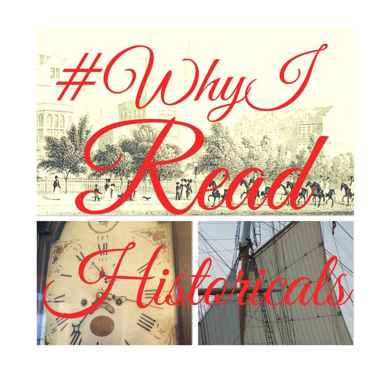 Graphic: #WhyIReadHistoricals over images of an old print, an old clock face, and an old sailing ship.