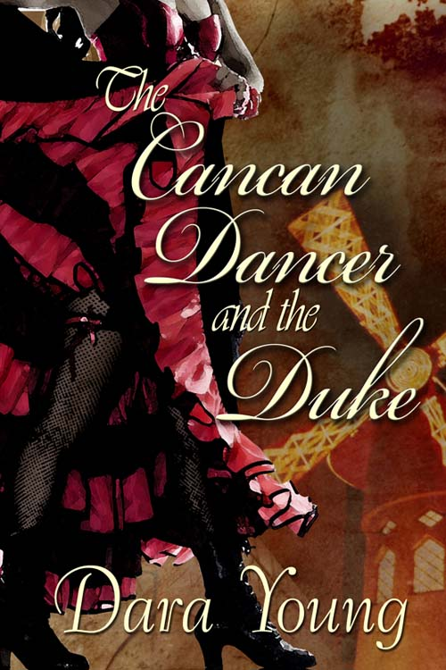 Cover art for The Cancan Dancer and the Duke by Dara Young