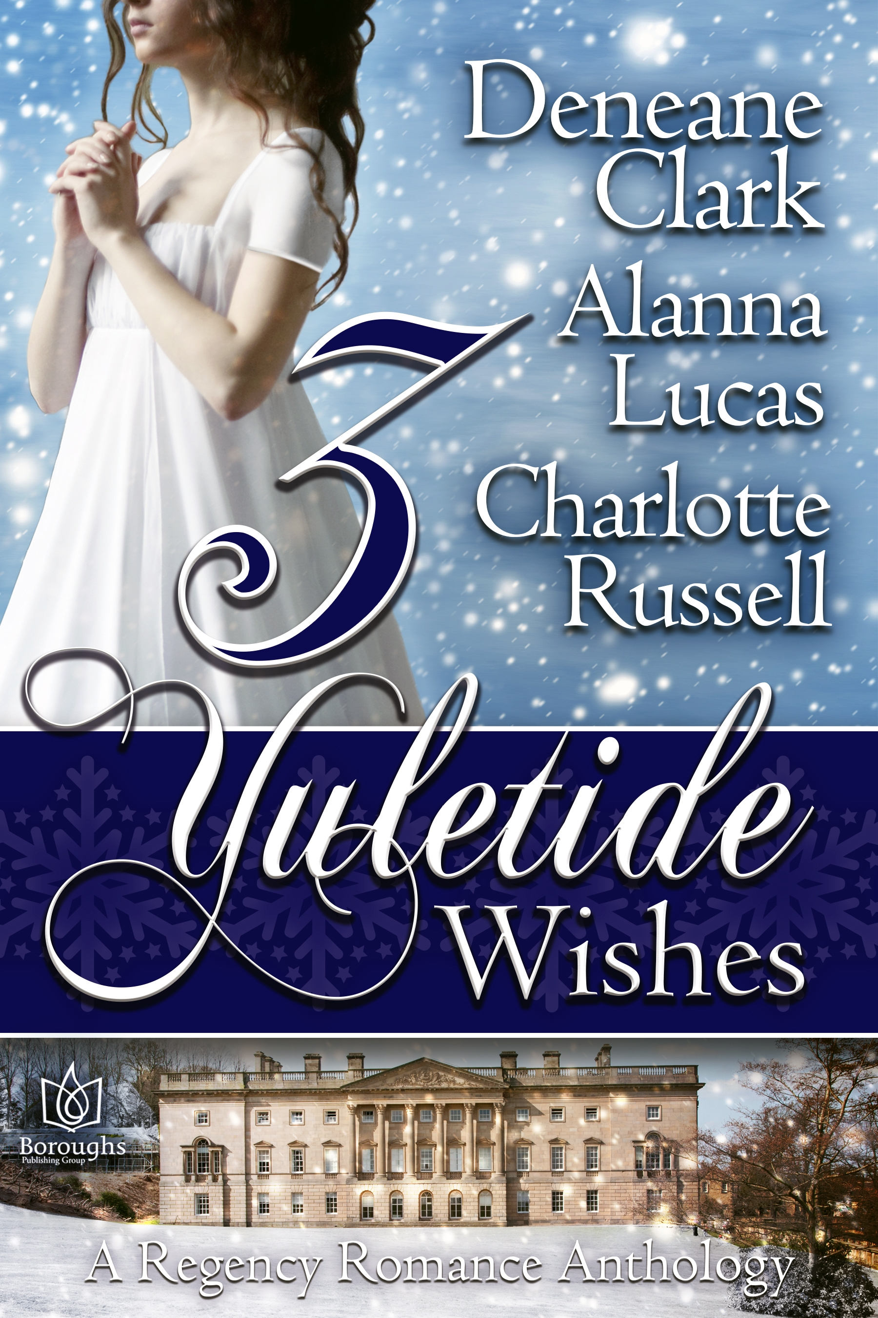 Cover image for 3 YULETIDE WISHES, an anthology by Deneane Clark, Alanna Lucas and Charlotte Russell